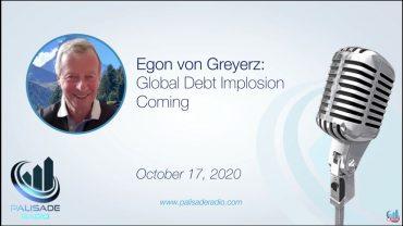 Wereldwijd risico is maximaal' Egon von Greyerz op Palisade Radio